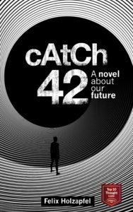 Catch-42: A novel about our future